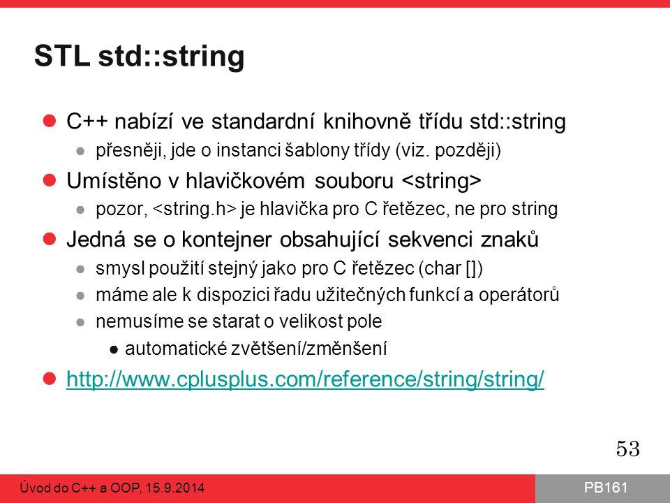 STL std::string C++ nabízí ve standardní knihovně třídu std::string