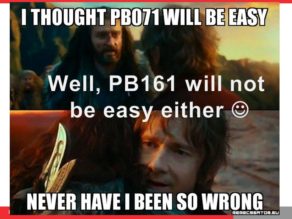 Well, PB161 will not be easy either 