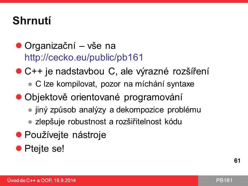 Shrnutí Organizační – vše na http://cecko.eu/public/pb161