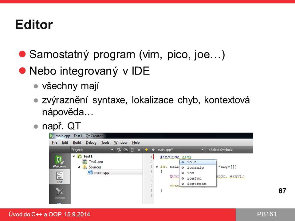 Editor Samostatný program (vim, pico, joe…) Nebo integrovaný v IDE