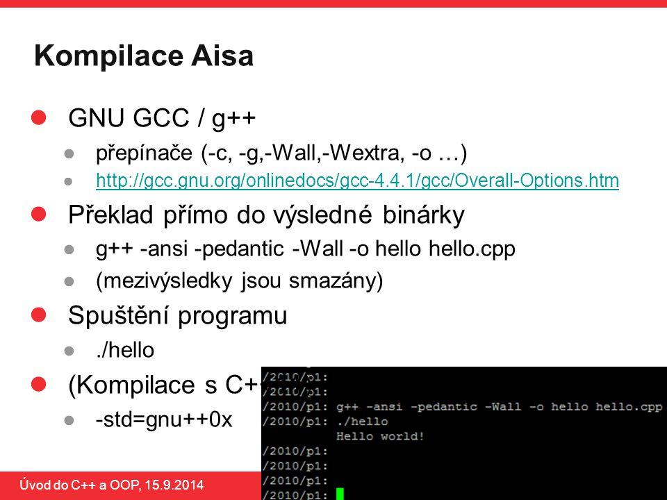 Kompilace Aisa GNU GCC / g++ Překlad přímo do výsledné binárky
