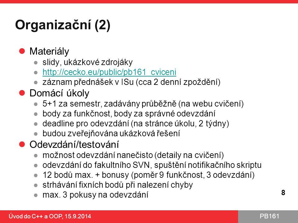 Organizační (2) Materiály Domácí úkoly Odevzdání/testování
