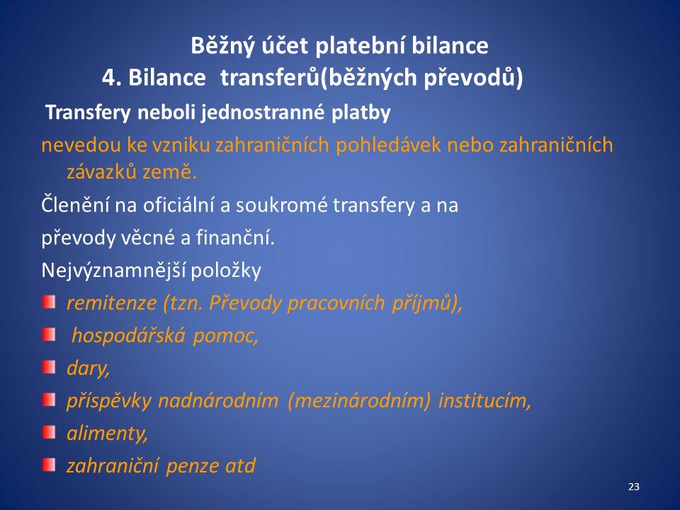 Běžný účet platební bilance 4. Bilance transferů(běžných převodů)