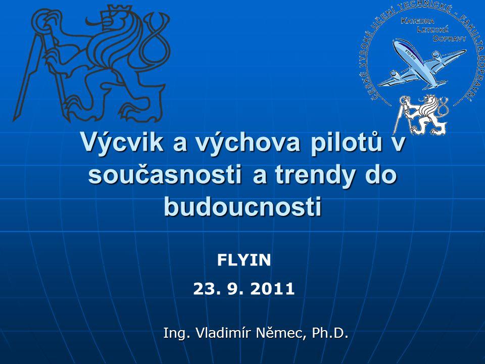 Výcvik a výchova pilotů v současnosti a trendy do budoucnosti