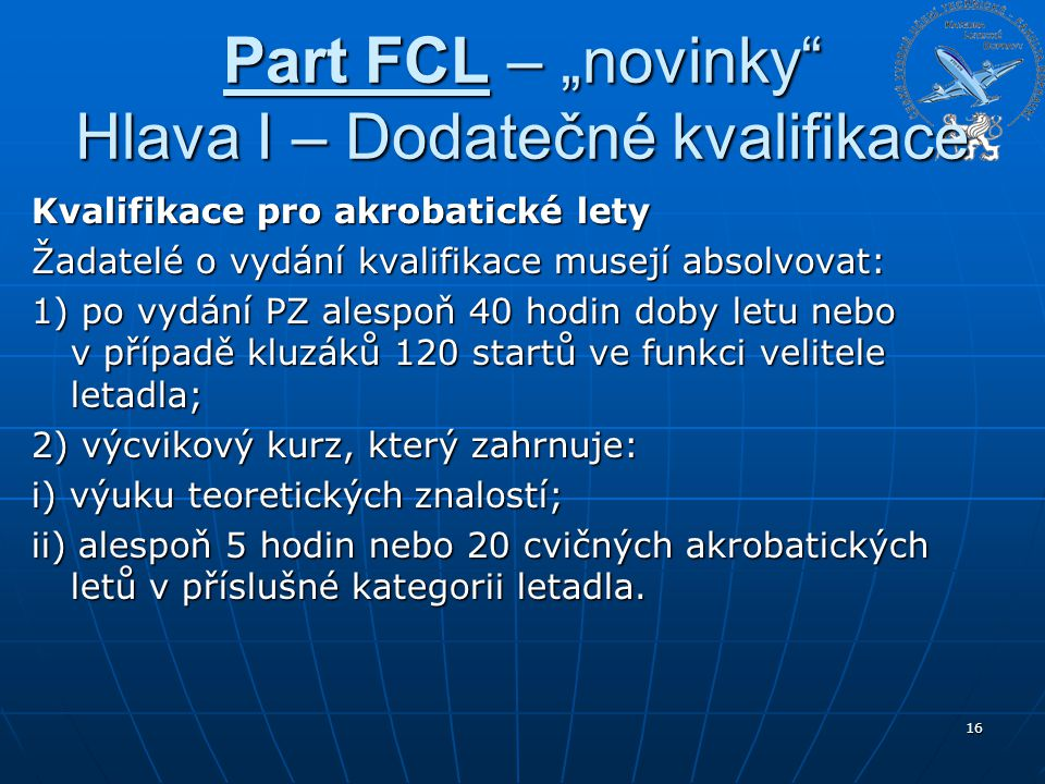 """Part FCL – """"novinky Hlava I – Dodatečné kvalifikace"""