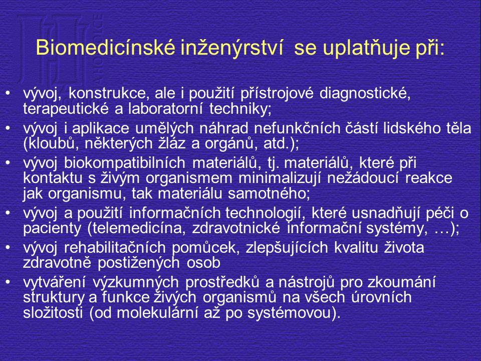 Biomedicínské inženýrství se uplatňuje při:
