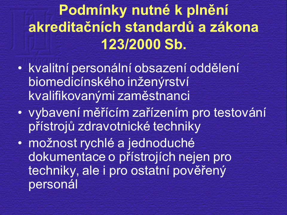 Podmínky nutné k plnění akreditačních standardů a zákona 123/2000 Sb.