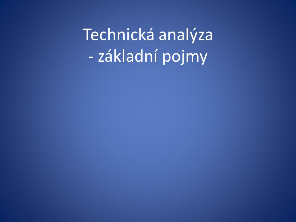 Technická analýza - základní pojmy