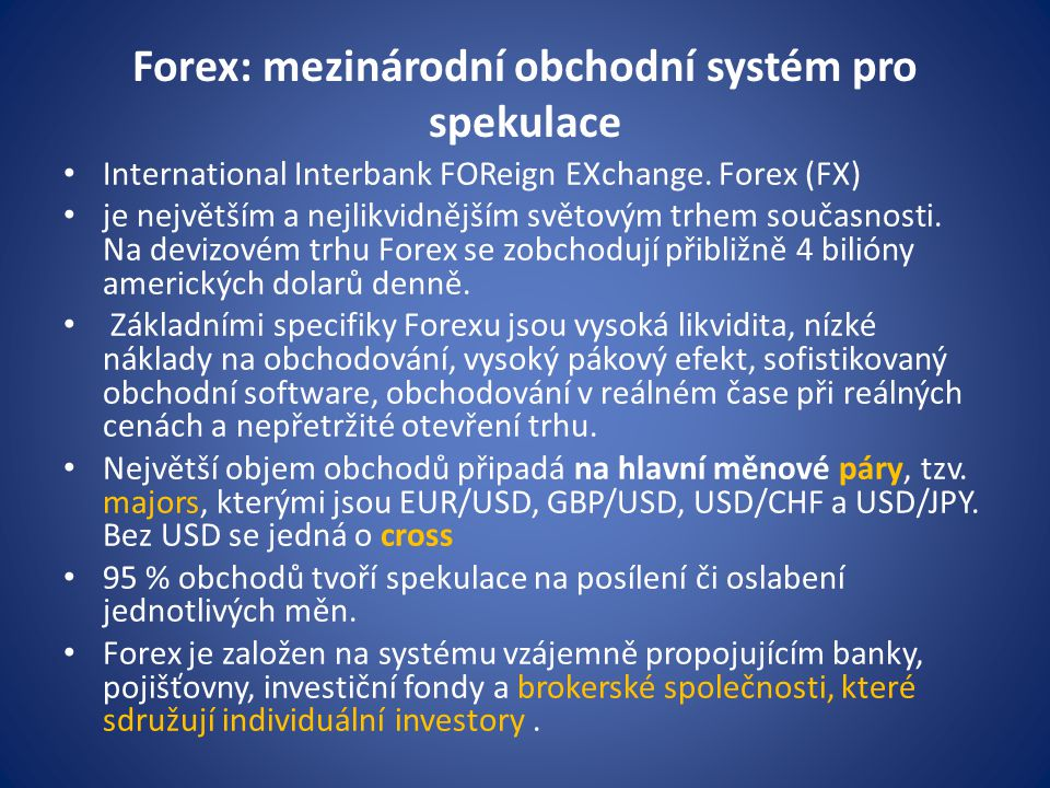 Forex: mezinárodní obchodní systém pro spekulace