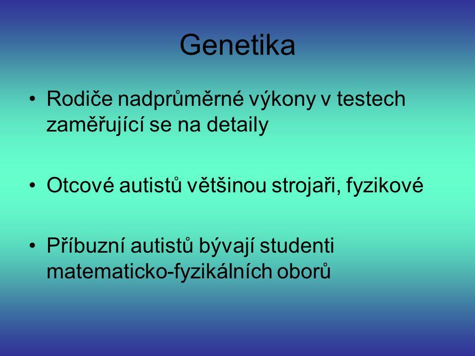 Genetika Rodiče nadprůměrné výkony v testech zaměřující se na detaily