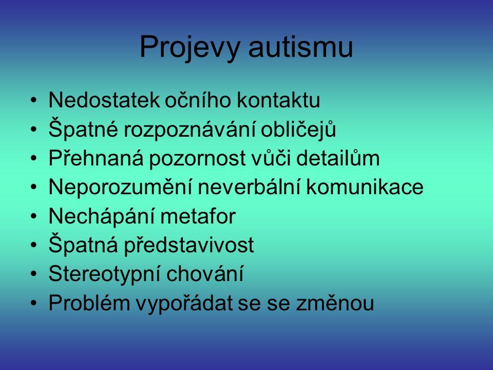 Projevy autismu Nedostatek očního kontaktu
