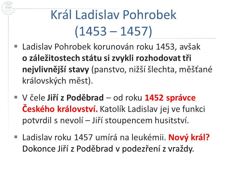 Král Ladislav Pohrobek (1453 – 1457)