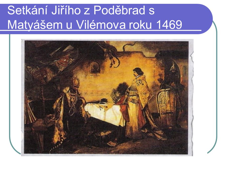 Setkání Jiřího z Poděbrad s Matyášem u Vilémova roku 1469