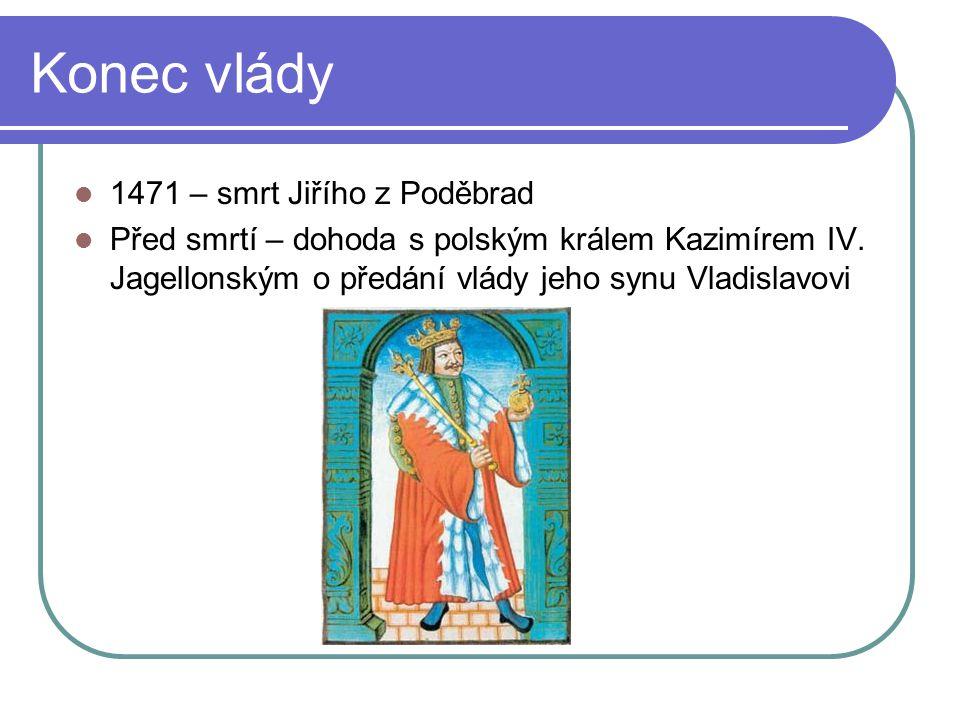 Konec vlády 1471 – smrt Jiřího z Poděbrad