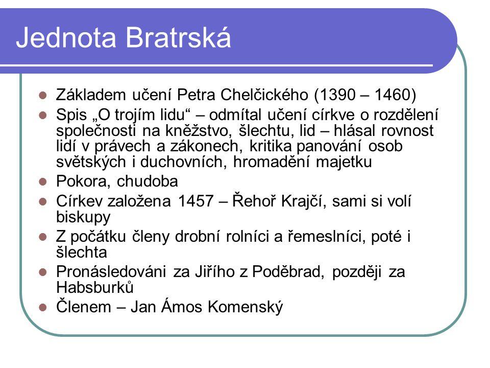 Jednota Bratrská Základem učení Petra Chelčického (1390 – 1460)