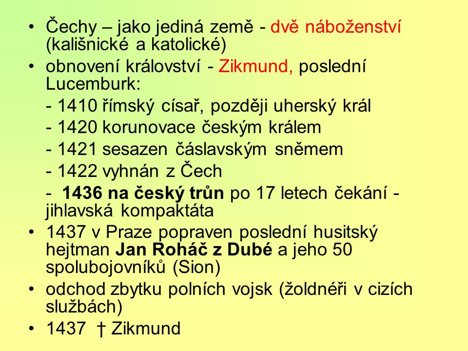 Čechy – jako jediná země - dvě náboženství (kališnické a katolické)