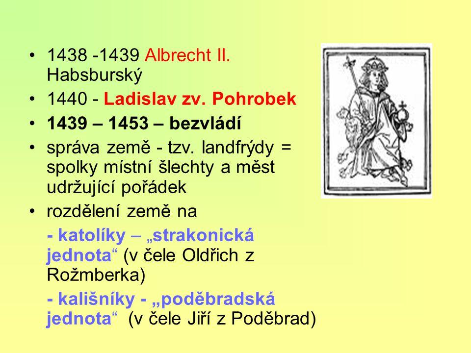 1438 -1439 Albrecht II. Habsburský
