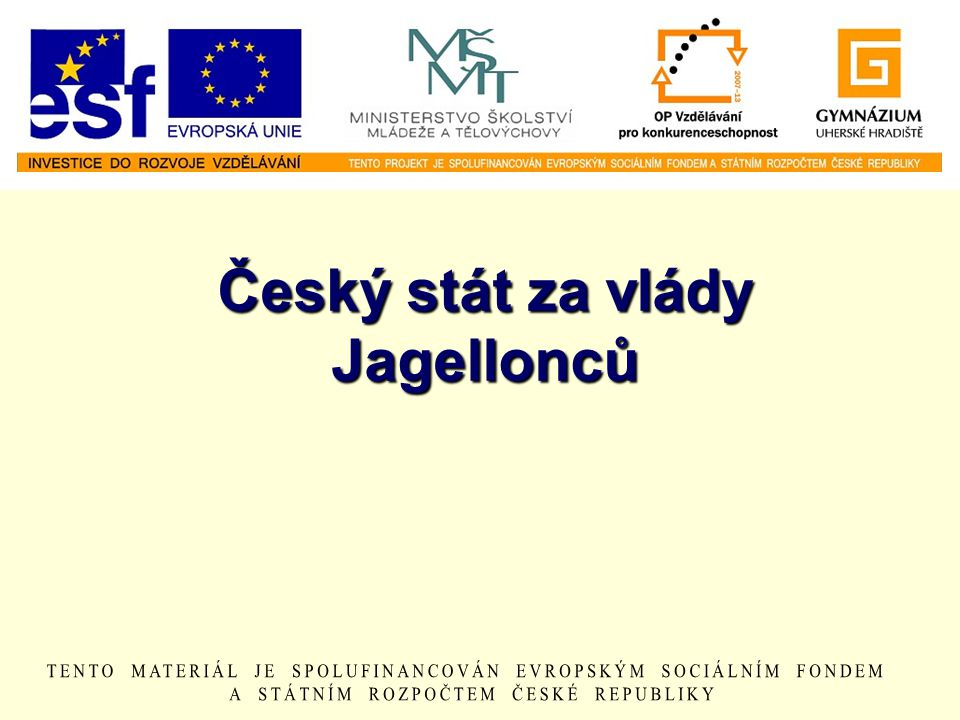 Český stát za vlády Jagellonců