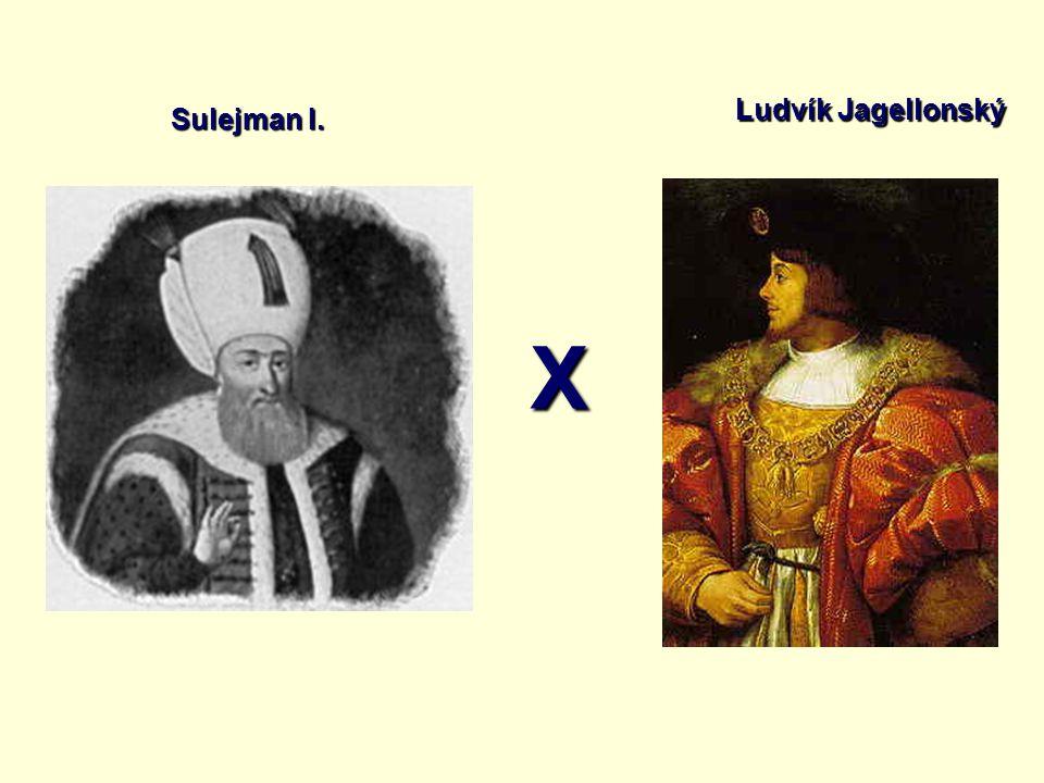 Ludvík Jagellonský Sulejman I. X