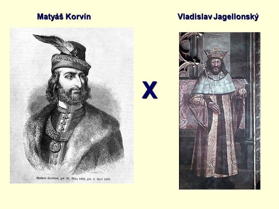 Matyáš Korvín Vladislav Jagellonský X