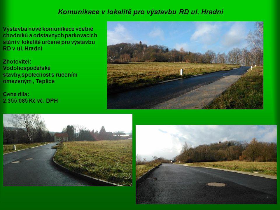 Komunikace v lokalitě pro výstavbu RD ul. Hradní
