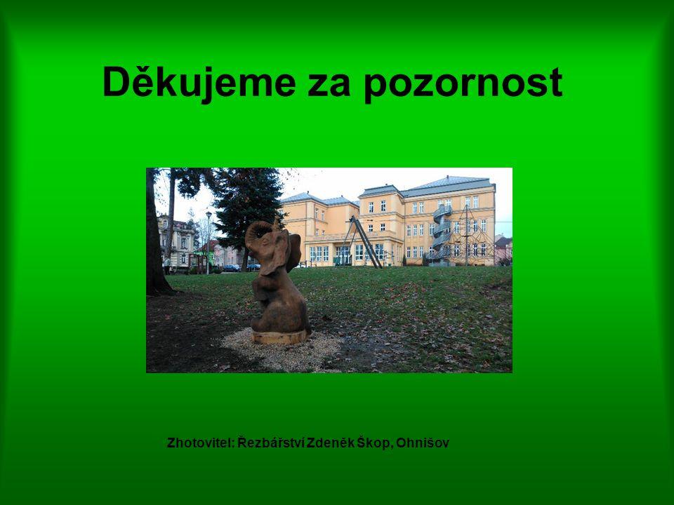 Zhotovitel: Řezbářství Zdeněk Škop, Ohnišov