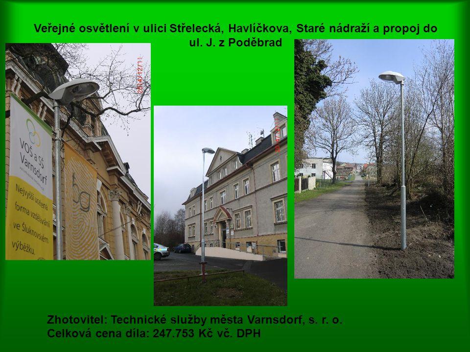 Veřejné osvětlení v ulici Střelecká, Havlíčkova, Staré nádraží a propoj do ul. J. z Poděbrad