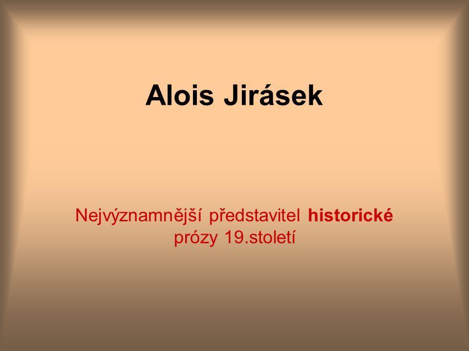 Nejvýznamnější představitel historické prózy 19.století