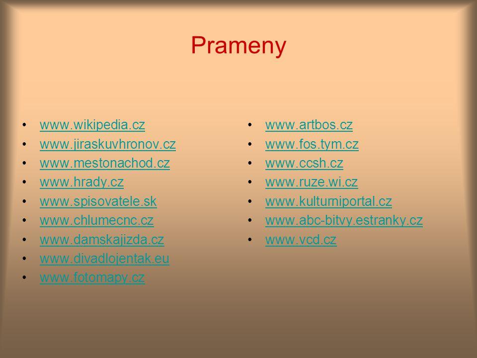 Prameny www.wikipedia.cz www.jiraskuvhronov.cz www.mestonachod.cz