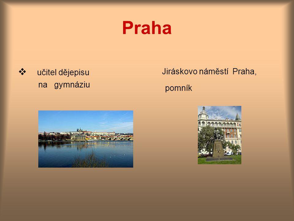 Praha Jiráskovo náměstí Praha, pomník učitel dějepisu na gymnáziu