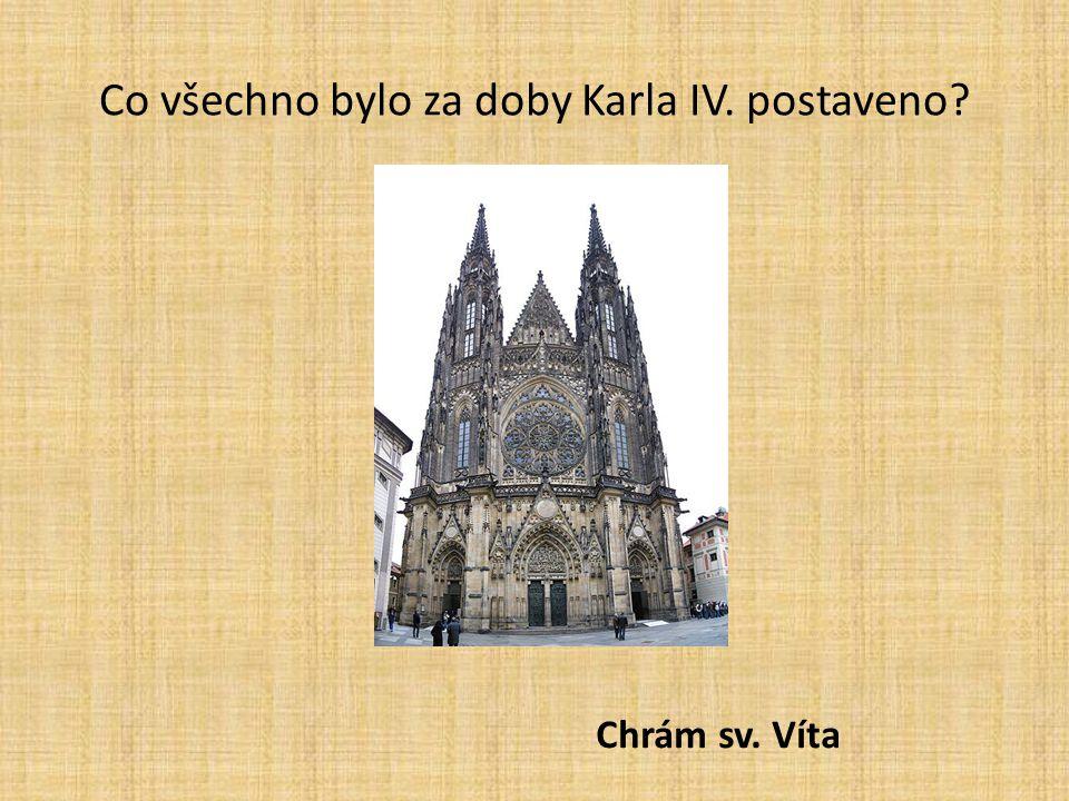 Co všechno bylo za doby Karla IV. postaveno