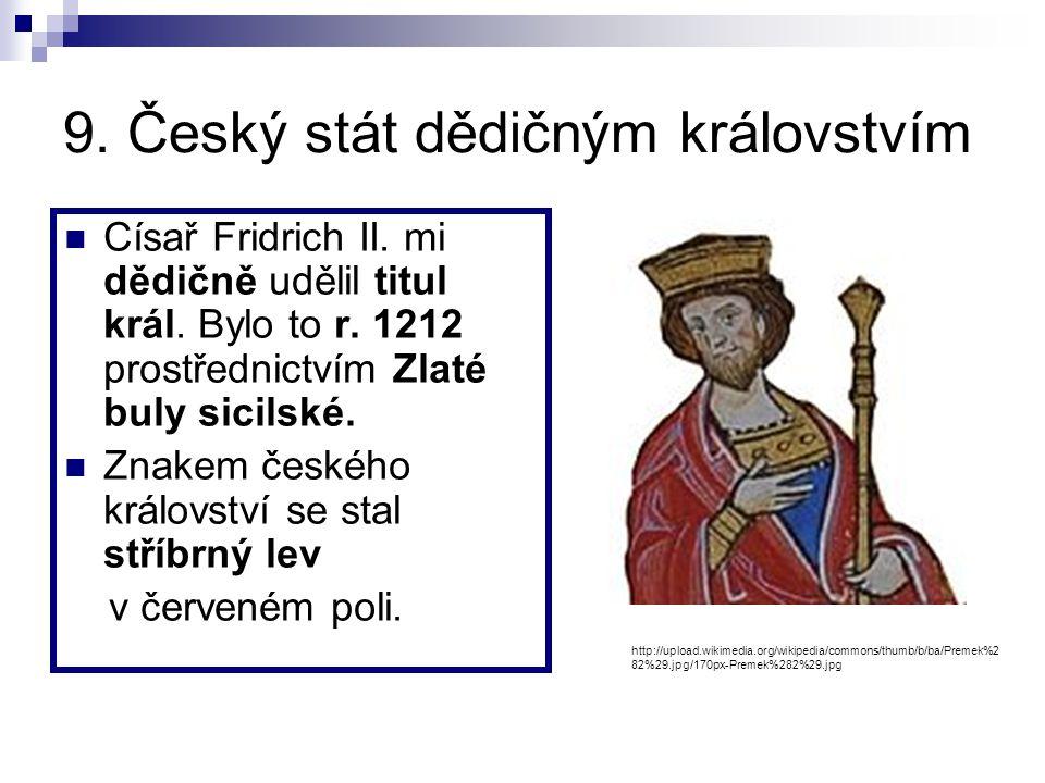 9. Český stát dědičným královstvím