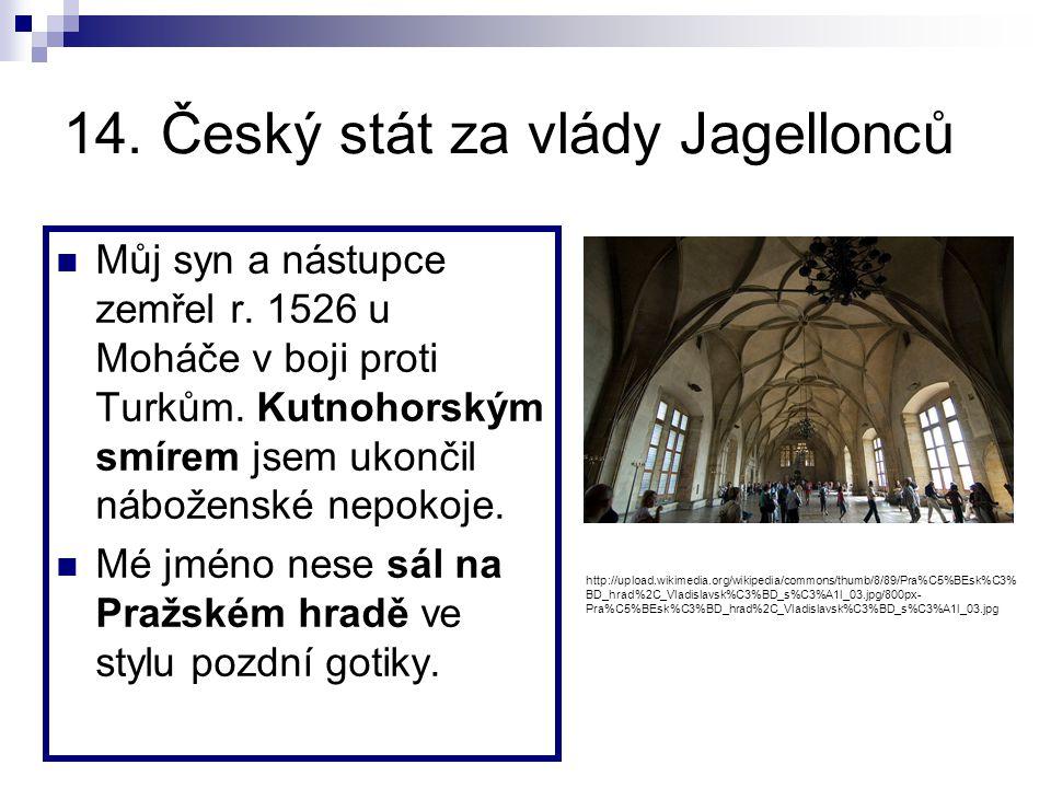 14. Český stát za vlády Jagellonců
