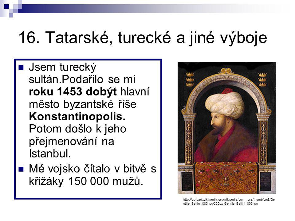 16. Tatarské, turecké a jiné výboje