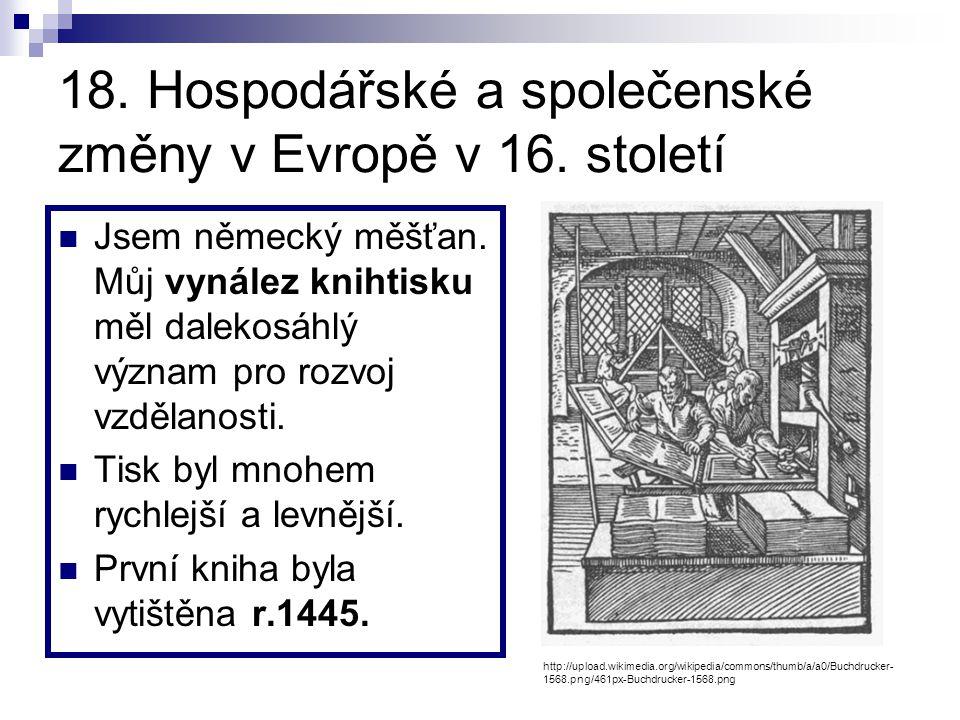 18. Hospodářské a společenské změny v Evropě v 16. století