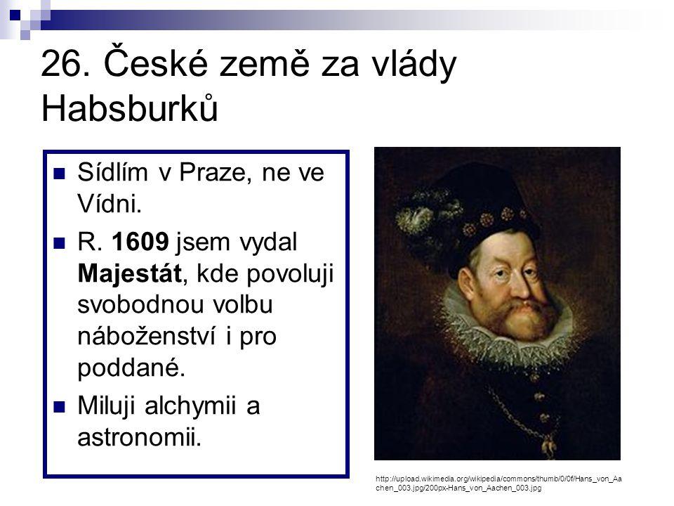 26. České země za vlády Habsburků