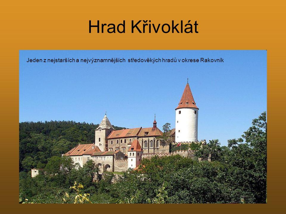 Hrad Křivoklát Jeden z nejstarších a nejvýznamnějších středověkých hradů v okrese Rakovník