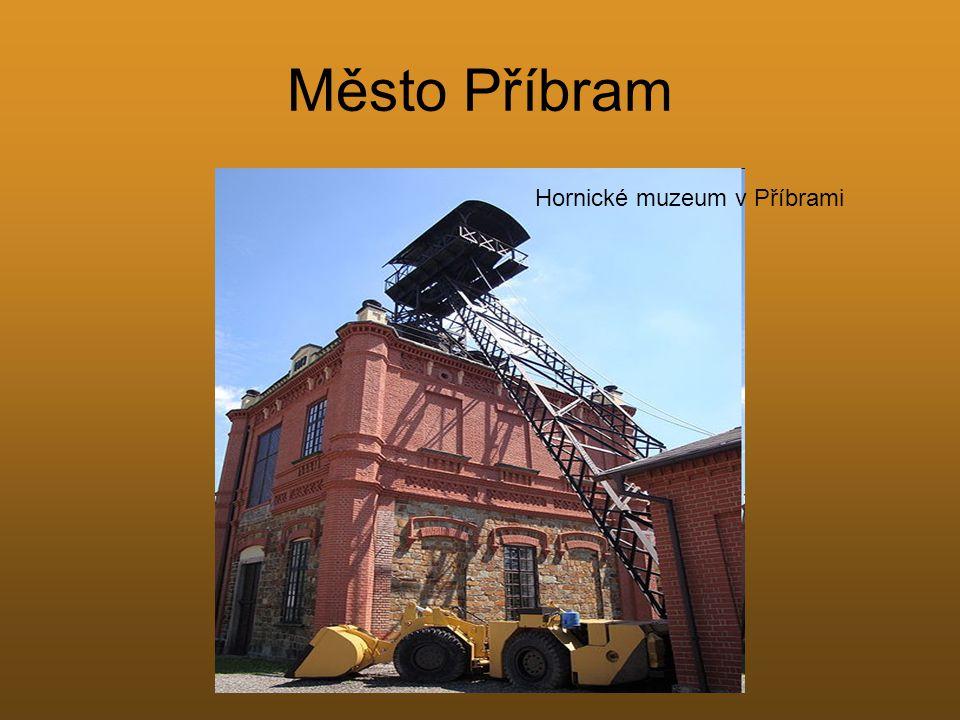 Město Příbram Hornické muzeum v Příbrami
