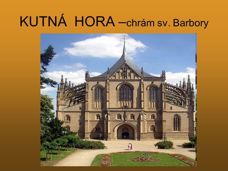 KUTNÁ HORA –chrám sv. Barbory