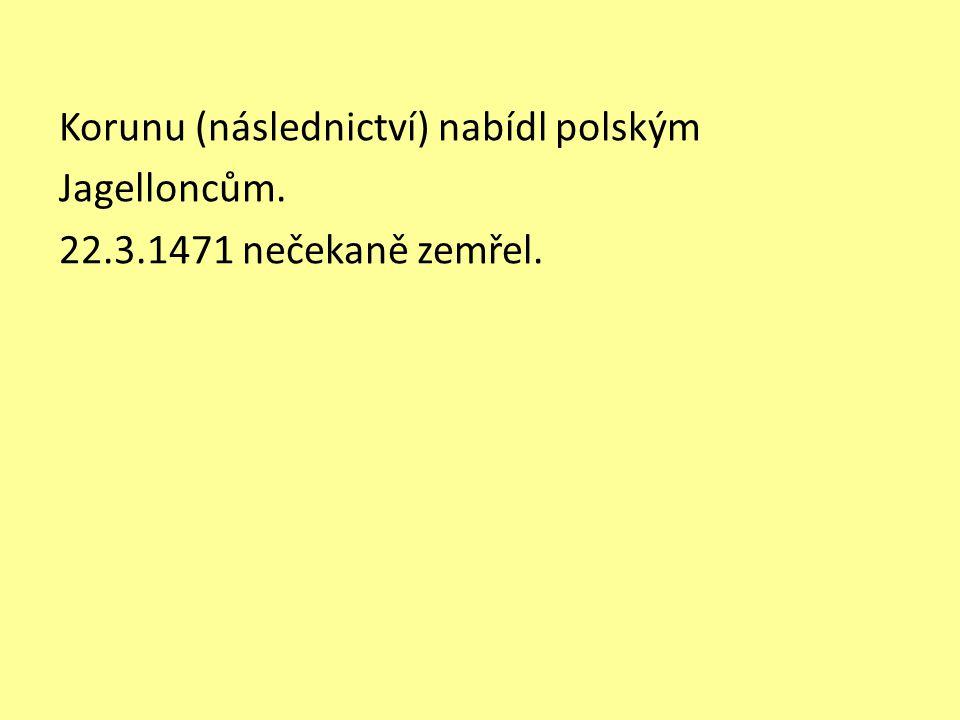 Korunu (následnictví) nabídl polským