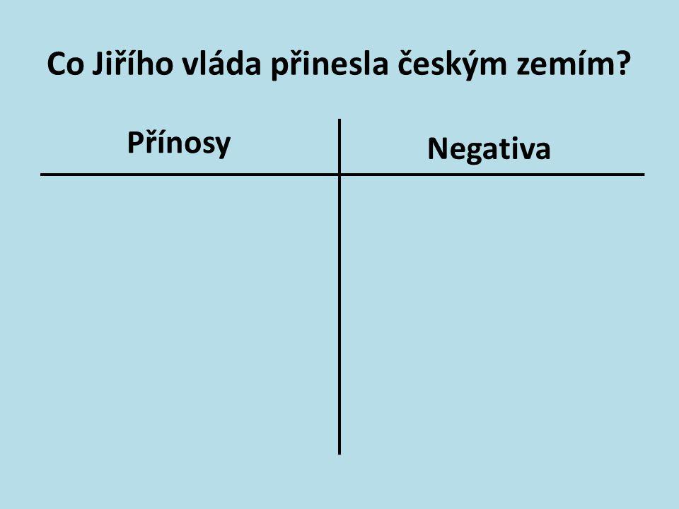 Co Jiřího vláda přinesla českým zemím