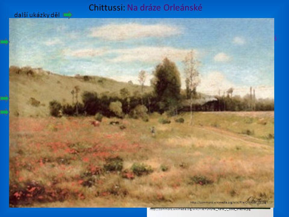 PŘEDSTAVITELÉ Chittussi: Na dráze Orleánské