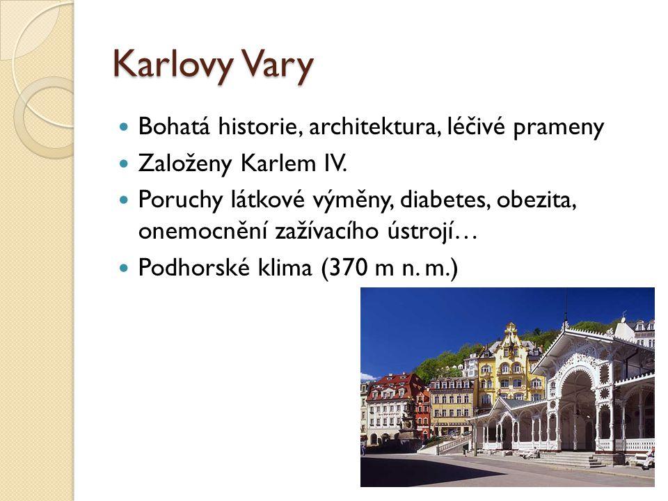 Karlovy Vary Bohatá historie, architektura, léčivé prameny