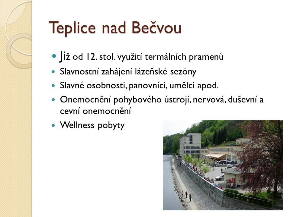 Teplice nad Bečvou Již od 12. stol. využití termálních pramenů
