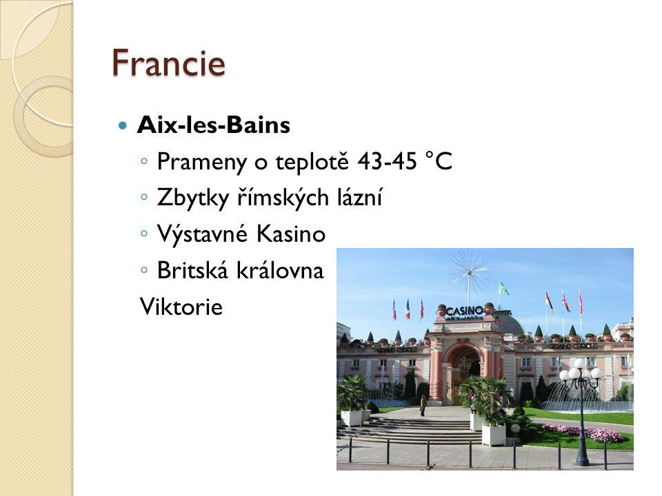 Francie Aix-les-Bains Prameny o teplotě 43-45 °C Zbytky římských lázní