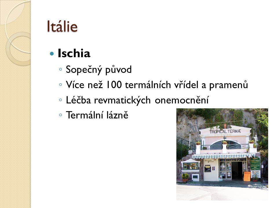 Itálie Ischia Sopečný původ Více než 100 termálních vřídel a pramenů