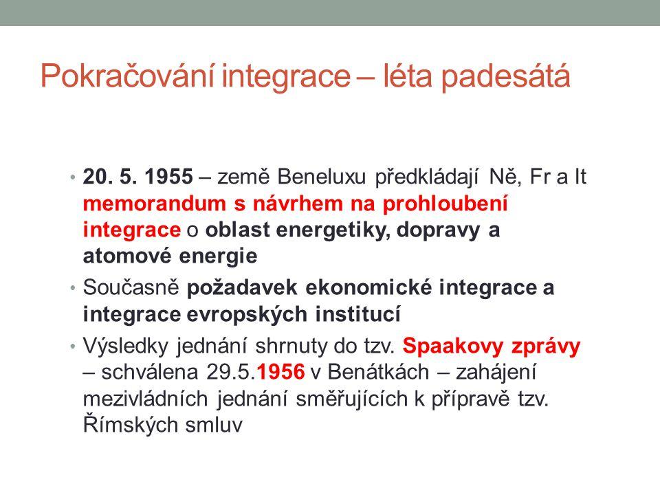 Pokračování integrace – léta padesátá