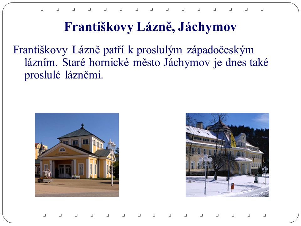 Františkovy Lázně, Jáchymov