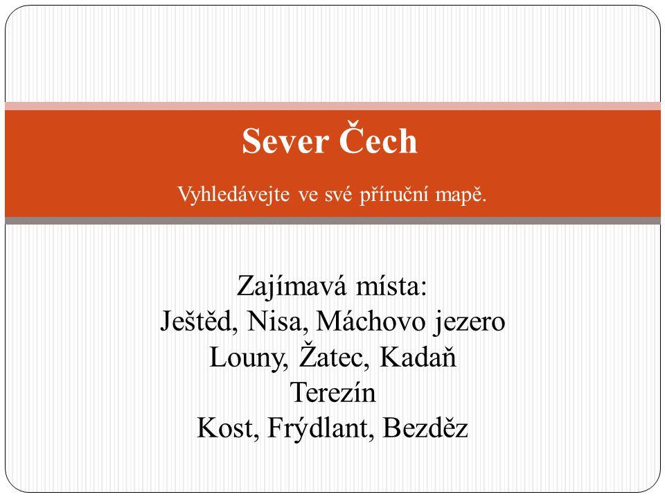 Sever Čech Vyhledávejte ve své příruční mapě.