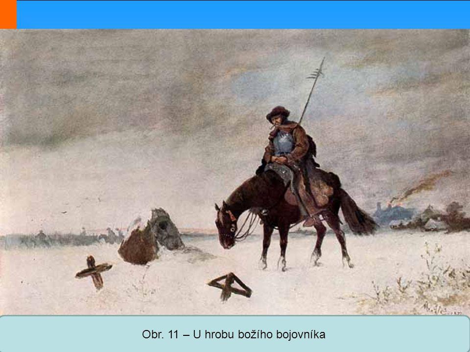 Obr. 11 – U hrobu božího bojovníka
